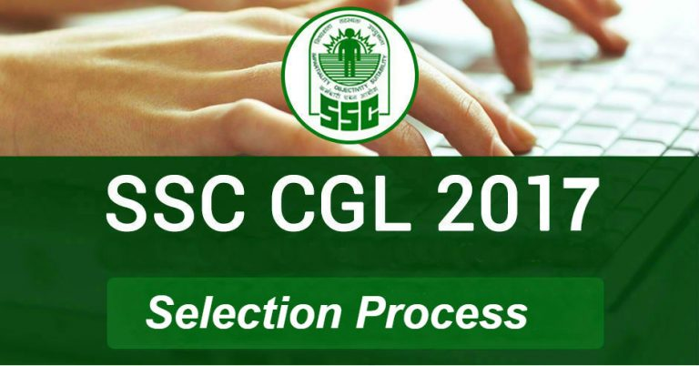 SSC CGL Selection Process 2017 (Tier 1/2/3/4, Final Merit List) ssc cgl 2017 selectiion process 768x402