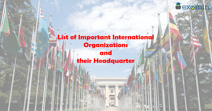 List of Important International Organizations and their Headquarter 2018