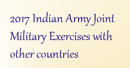 Joint Military Exercises Of India With Other Countries, 2017