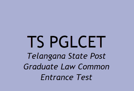 TS PGLCET 2018 Application Form, Registration, Date, Fee, Syllabus, Exam Pattern, Eligibility