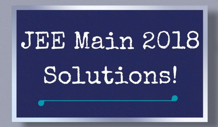 IIT JEE MAINS Solution 2018