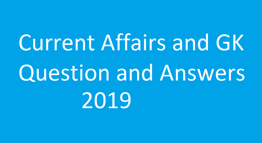 Latest Current Affairs and GK Question & Answers for