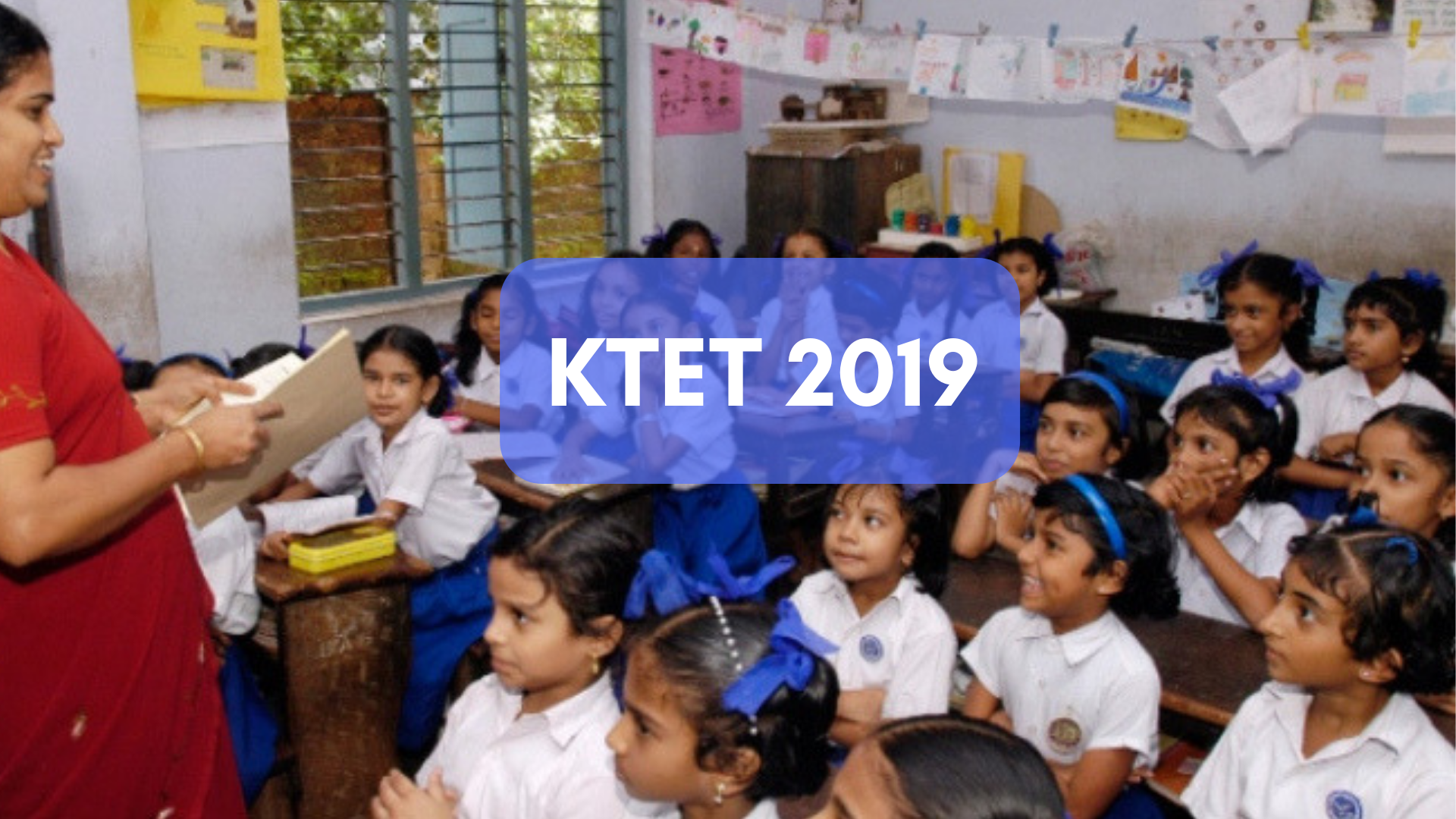KTET 2019 Eligibility, Dates, Application and other