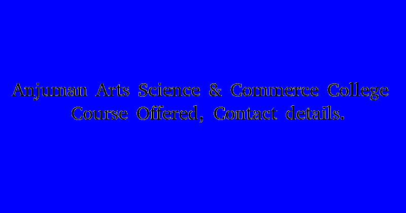 Anjuman Arts Science & Commerce College