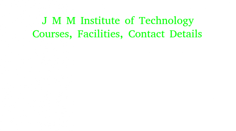 J M M Institute of Technology